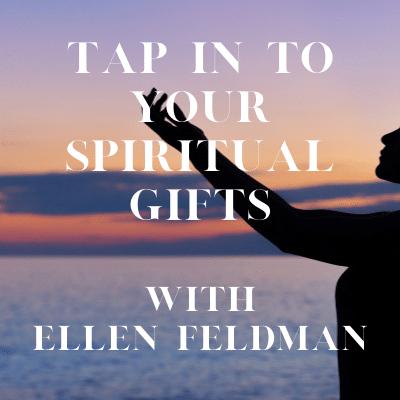 Ellen Feldman Tap into your Spiritual Gifts Photo